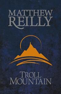 http://www.getfrank.co.nz/uploads/Resized_Troll_Mountain_Matthew_Reilly.jpg