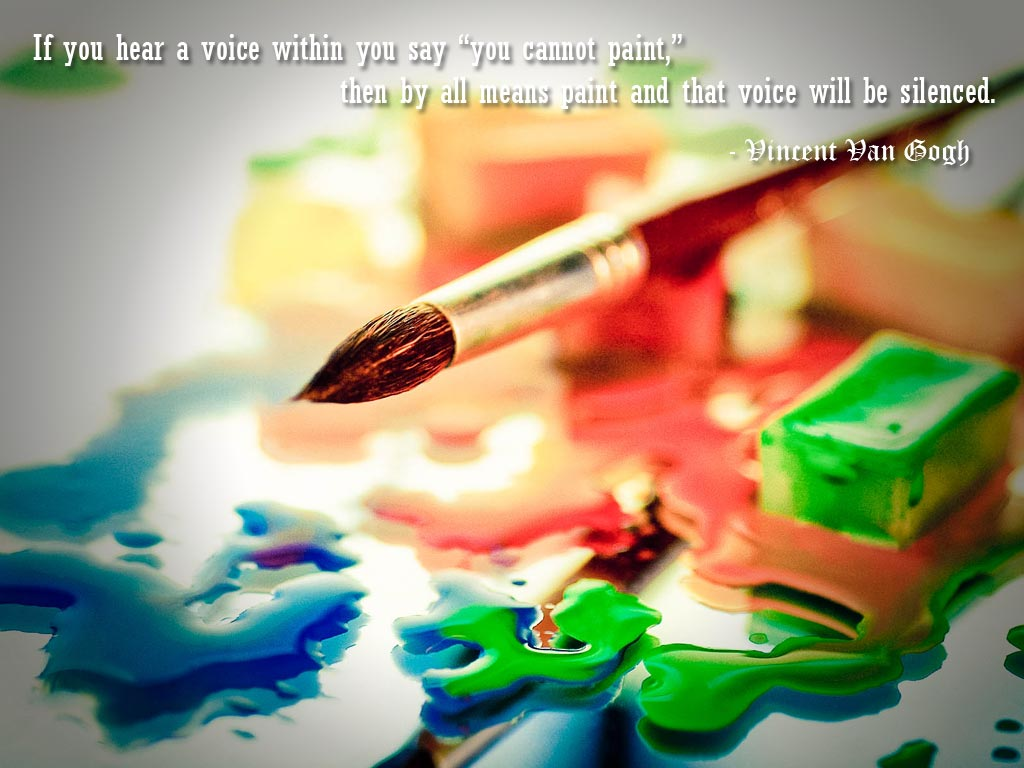 "Paint Quotes Interesting If You Hear A Voice Within You Say ""You Cannot Paint"" Thenall"