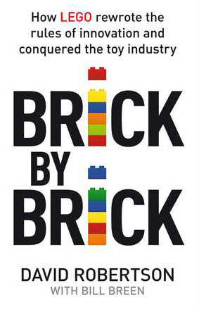 040a2504615 Review  Brick by Brick  How Lego rewrote the rules of innovation and  conquered the global toy industry