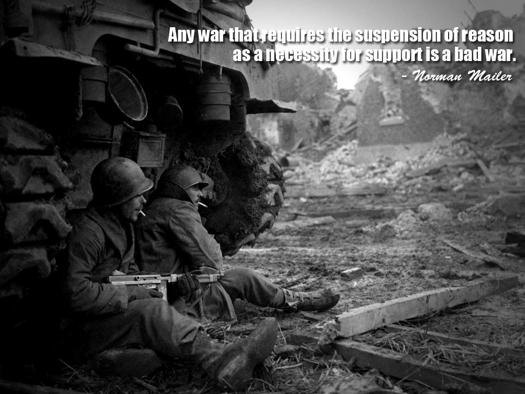 Quotes About War Any War That Requires The Suspension Of Reason As A Necessity For