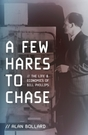 Win A Few Hares to Chase: The life and economics of Bill Phillip